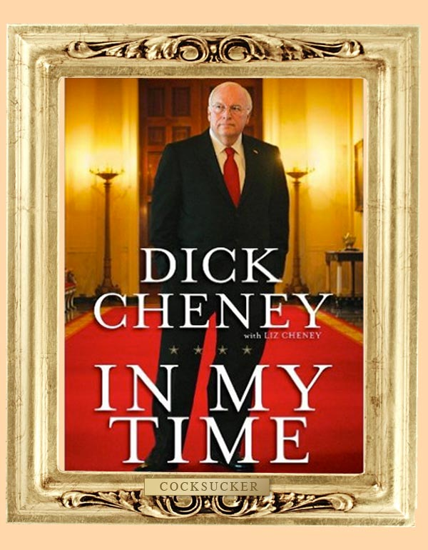 famous-dicks-dick-cheney-cocksucker